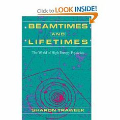 Beamtimes and Lifetimes: The World of High Energy Physicists, by Sharon Traweek, CSW Faculty Affiliate