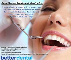 If you are having problems with you gums we can help. Don't delay and let the problem get worse. We are located in Castleton, Manchester and really can help save your teeth.  Call us 01706352348 today!