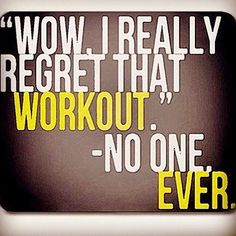 No one ever regrets a workout. Inspirerende quote voor www.abiteofcravings.nl