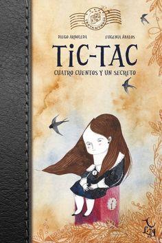 +12 Tic-Tac. Cuatro cuentos y un secreto, de Diego Arboleda y Eugenia Ábalos