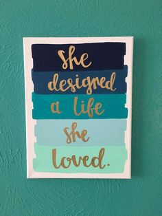 Canvas quote she designed a life she loved by amourdeart canvas crafts, dorm canvas Canvas Art Quotes, Diy Canvas Art, Canvas Crafts, Diy Wall Art, Diy Art, Painted Canvas Quotes, Paintings With Quotes, Canvas Quote Paintings, Simple Canvas Art