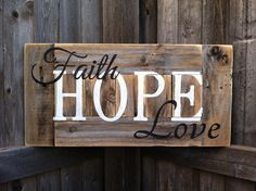 Faith HOPE Love sign on rustic wood READY to SHIP by WeatheredWays