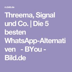 Threema, Signal und Co. | Die 5 besten WhatsApp-Alternativen  - BYou - Bild.de