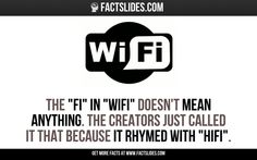 """The """"Fi"""" in """"WiFi"""" doesn't mean anything. The creators just called it that because it rhymed with """"HiFi""""."""