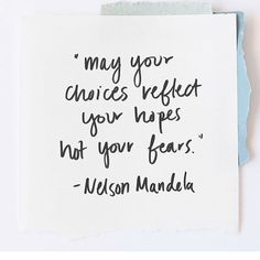 May your choice reflect your hopes, not your fears