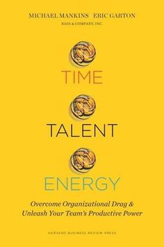 Time, Talent, Energy: Overcome Organizational Drag and Unleash Your Team's Productive Power by Michael C. Stephen Covey, Organizational Design, Harvard Business Review, Business Letter, Energy Resources, Talent Management, Guitar Lessons, Guitar Tips, Team S