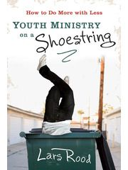 Youth Ministry on a Shoestring: How to Do More with Less - Christian Supply