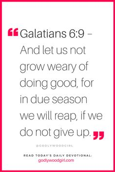 Today's Bible verse inspires us to never give up. Read today's daily devotional for women on www.GodlywoodGirl.com