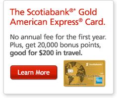 Earn travel rewards up to 4x faster. With the Scotiabank®* Gold American Express® Card. No annual fee for the first year. Plus, get 20,000 bonus points, good for $200 in travel. Learn More.