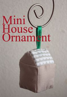 Make a mini house ornament out of your fabric scraps!