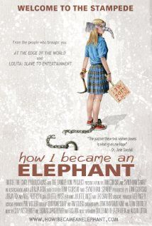 "(DOC 599.67 HOW New) How I Became An Elephant. Directed by Tim Gorski. ""This is the story of two women, one from the East, one from the West, coming together on common ground, saving elephants."" Put it on hold here: http://vulcan.bham.lib.al.us/search/X?SEARCH=how+i+became+an+elephant&SORT=D&searchscope=1"