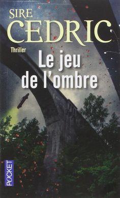 Amazon.fr - Le jeu de l'ombre - SIRE CEDRIC - Livres