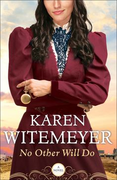 Karen Witemeyer - No Other Will Do