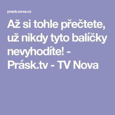 Až si tohle přečtete, už nikdy tyto balíčky nevyhodíte! - Prásk.tv - TV Nova Coincidences, Nova