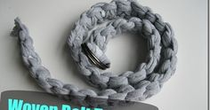 a belt made from t-shirt yarn.