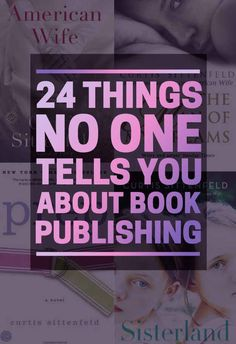 24 Things No One Tells You About Book Publishing http://www.buzzfeed.com/curtissittenfeld/things-no-one-ever-tells-you-about-the-publishing-industry?bfpi&crlt.pid=camp.0lOPfa7mgm8U