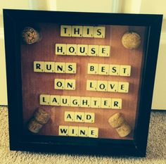 This house runs in love laughter and wine. Scrabble by Waystosay