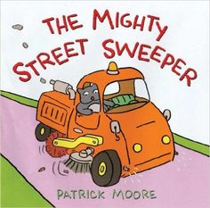 The Mighty Street Sweeper: Patrick Moore: 9780805077896: Amazon.com: Books