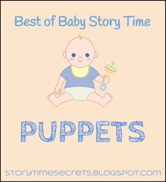 Story Time Secrets: Best of Baby Story Time: Puppets #storytime #babies #libraries