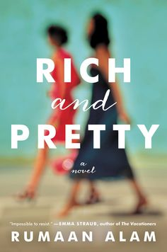 Rich and Pretty by Rumaan Alam, June 7