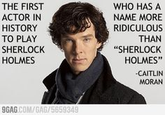 "That had not occurred to me even as I laughed at the oddness of a name like ""Sherlock"" in the present day."
