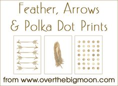 Feather, Arrow and Polka Dot Free Printables