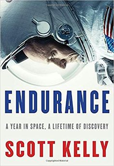 Endurance: A Year in Space, A Lifetime of Discovery: Scott Kelly: 9781524731595: Amazon.com: Books