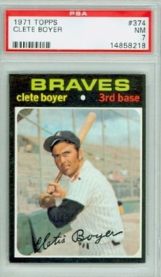 1971 Topps Baseball 374 Clete Boyer Braves PSA 7 Near-Mint by Topps. $10.00. This vintage card featuring Clete Boyer is # 374 from the 1971 Topps Baseball set