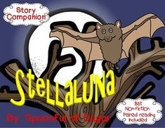 Stellaluna (A Story Companion with paired Non-fiction about Bats) Stellaluna, Story Elements, Close Reading, Activities To Do, Nonfiction, Bowser, Childrens Books, Literature, Bats