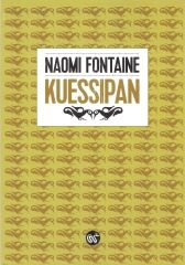 """Chronique très touchante de Willy Lefèvre au sujet du """"Kuessipan"""" de Naomi Fontaine. A l!re !"""