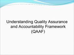 Understanding Quality Assurance and Accountability Framework (QAAF) by Dr. Joy Kenneth Sala  Biasong via slideshare