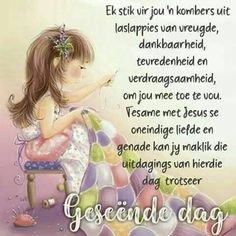 Good Morning Image Quotes, Good Morning Messages, Good Morning Good Night, Good Morning Wishes, Lekker Dag, Evening Greetings, Goeie Nag, Goeie More, Afrikaans Quotes