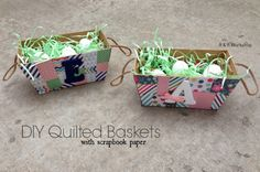 DIY Quilted Easter Basket using scrapbook paper |R & R Workshop #tutorial #storage #diy