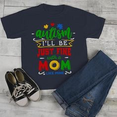 Kids Autism Shirt Be Fine Mom Like Mine Tshirt Cute Autism T Shirt Puzzle HeartAutism is a condition that has an affect on the entire family. Family support is so important in Autism. Let everyone know that your child has the support he or she needs to get through this. This adorable autism tshirt reads 'Autism, I'll be just fine with a mom like mine'. Great for events supporting autism awareness or just because you want everyone to know your child IS just fine. A great way to start a conversati Baby Shirts, Dad To Be Shirts, T Shirts For Women, Autism Shirts, Family Support, Heart Shirt, Womens Size Chart, Heart For Kids, Mom Humor