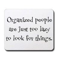 """""""One of the advantages of being disorganized is that one is always having surprising discoveries.""""  ― A.A. Milne"""