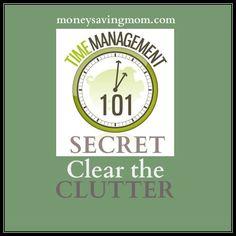 Time Management 101 Secret: Home Management (Part 2) Clear the clutter.
