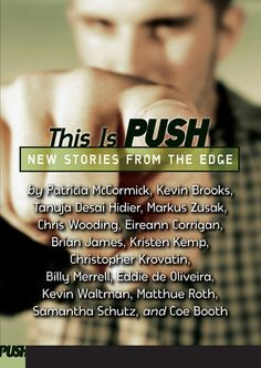 This Is Push: New Stories from the Edge with contributions by Coe Booth