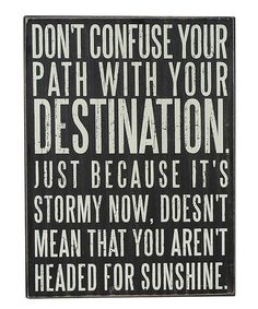 Take a look at this 'Your Path' Box Sign by Primitives by Kathy on #zulily today!