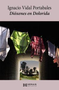 »Dióxenes en Dolorida» de Ignacio Vidal Portabales. Premio Blanco Amor de novela longa 2012. Aparición nas librarías, comezos de outubro.