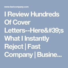 I Review Hundreds Of Cover Letters  Hereu0027s What I Instantly Reject | Fast  Company