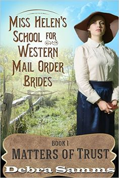 Miss Helen's School for Western Mail Order Brides: Book 1: Matters of Trust (English Edition) eBook: Debra Samms: Amazon.it: Kindle Store