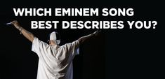 Which Eminem Song Best Describes You?
