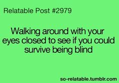 We've all done it..