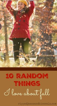 10 Random Things I Love About Fall • Ripped Jeans & Bifocals