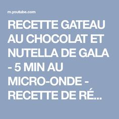 RECETTE GATEAU AU CHOCOLAT ET NUTELLA DE GALA - 5 MIN AU MICRO-ONDE - RECETTE DE RÉMY RATATOUILLE - YouTube