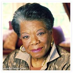 Maya Angelou . . . how I love this woman!