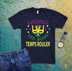 0ec50565 Laissez Les Bons Temp Rouler/Mardi gras 2019/Fleur De Lis /New Orleans/Mardi  Gras Parade Shirt/Nola shirt