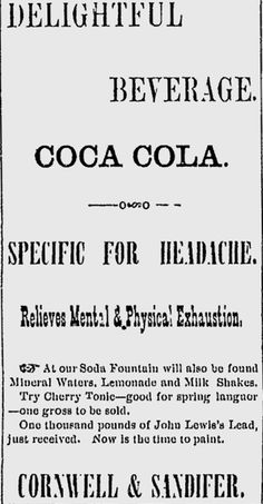 Paint your house with lead, then relieve your ailments with Coca-Cola! It's perfect.    From the Rock Hill Herald; Rock Hill, South Carolina; October 28, 1891.