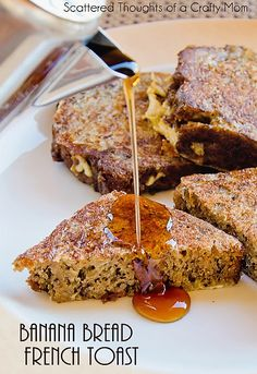 Banana Bread French Toast     USE BANANA BREAD RECIPE TO DO THIS RECIPE.