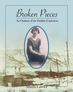 Broken Pieces: An Orphan of the Halifax Explosion by Allison Lawlor Halifax Explosion, Reading Bingo, Kindness Of Strangers, Teacher Librarian, Best Authors, One Hundred Years, Stories For Kids, Greys Anatomy, Grey's Anatomy